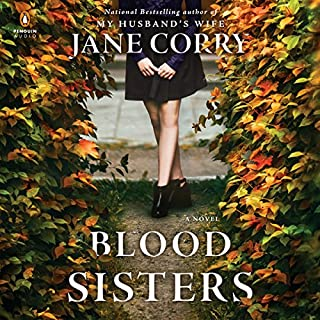 Blood Sisters     A Novel              By:                                                                                                                                 Jane Corry                               Narrated by:                                                                                                                                 Jayne Entwistle,                                                                                        Fiona Hardingham                      Length: 10 hrs and 26 mins     76 ratings     Overall 4.0