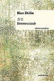 Hermesstaub (Edition pengkun) - Bian Zhilin