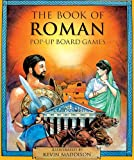 The Book of Roman Pop-up Board Games (Pop Up Board Games S.)