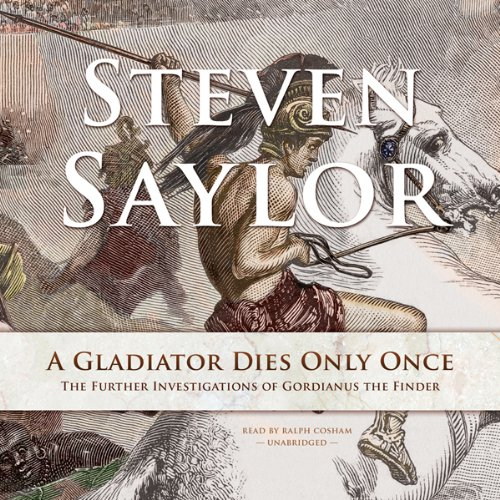 A Gladiator Dies Only Once: The Further Investigations of Gordianus the Finder cover art