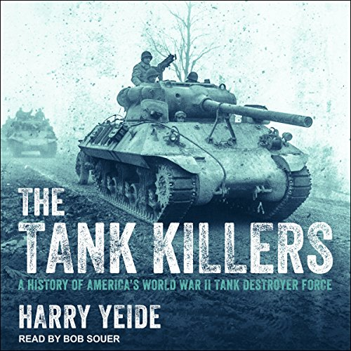 The Tank Killers Audiobook By Harry Yeide cover art