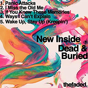 New Inside, Dead & Buried