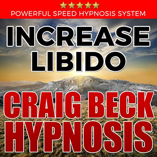 Increase Libido: Craig Beck Hypnosis cover art