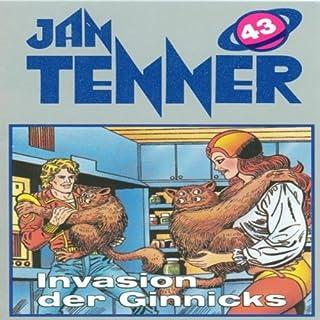 Invasion der Ginnicks     Jan Tenner Classics 43              Autor:                                                                                                                                 Horst Hoffmann                               Sprecher:                                                                                                                                 Lutz Riedel,                                                                                        Klaus Nägelen,                                                                                        Marianne Groß                      Spieldauer: 39 Min.     3 Bewertungen     Gesamt 4,7