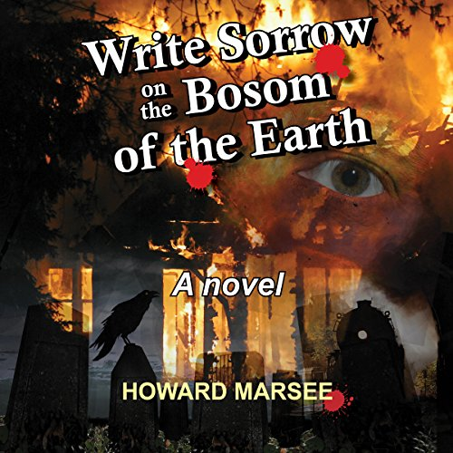 Couverture de Write Sorrow on the Bosom of the Earth