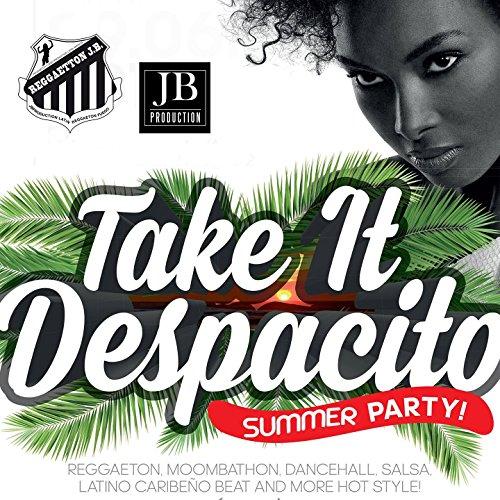 Take it Despasito Summer Party (Reggaeton -Bachata-Disco...