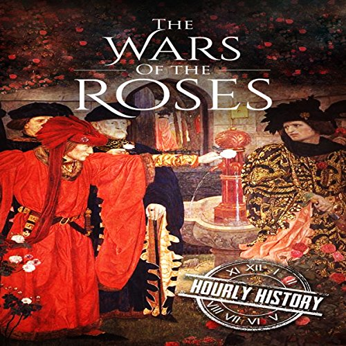 Wars of the Roses: A History from Beginning to End audiobook cover art