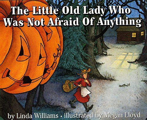 The Little Old Lady Who Was Not Afraid Of Anything by Linda Williams (September 25,1986)