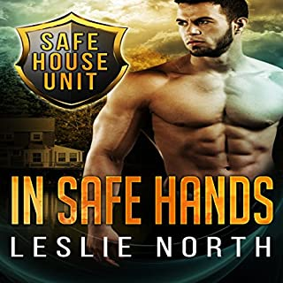 In Safe Hands     The Safe House Series, Book 1              By:                                                                                                                                 Leslie North                               Narrated by:                                                                                                                                 Michael Pauley                      Length: 3 hrs and 32 mins     24 ratings     Overall 3.7