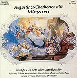 Augustiner Chorherrenstift Weyarn - Klänge aus dem alten Musikarchiv / Augustiner Chorherrenstift Weyarn - Sounds from the old Music Archive