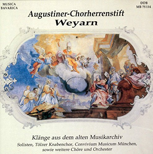 Augustiner Chorherrenstift Weyarn - Klänge aus dem alten Musikarchiv / Augustiner Chorherrenstift Weyarn - Sounds from the old Music Archive