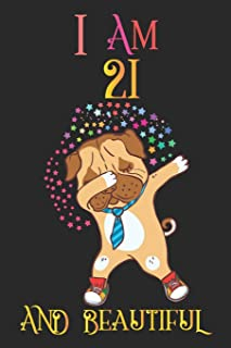 I Am 21 and Beautiful: Dog Notebook and Sketchbook Journal for 21 Year Old Teen Girls and Boys, a Happy Birthday 21 Years ...