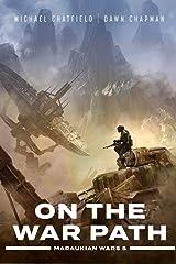 On the War Path (Maraukian War Book 5) Kindle Edition