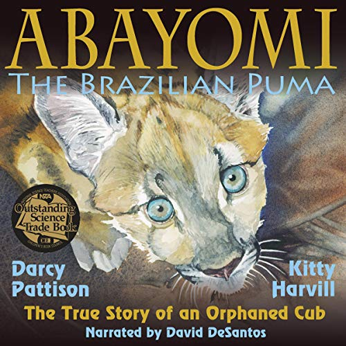 Abayomi, the Brazilian Puma: The True Story of an Orphaned Cub cover art