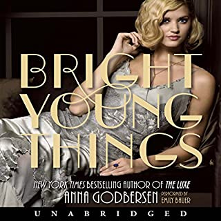 Bright Young Things                   By:                                                                                                                                 Anna Godbersen                               Narrated by:                                                                                                                                 Emily Bauer                      Length: 9 hrs and 55 mins     38 ratings     Overall 3.6