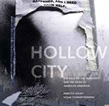 Hollow City: The Siege of San Francisco and the Crisis of American Urbanism (Haymarket)