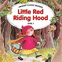 Little Red Riding Hood Reader & CD Primary Classic Readers 1OV3