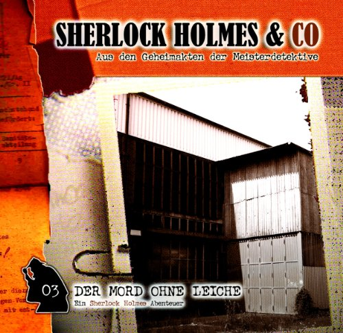 Der Mord ohne Leiche     Sherlock Holmes & Co 3              By:                                                                                                                                 James Brett                               Narrated by:                                                                                                                                 Charles Rettinghaus,                                                                                        Florian Halm                      Length: 57 mins     Not rated yet     Overall 0.0