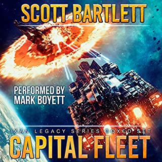Capital Fleet     The Complete Ixan Legacy Series Box Set              Written by:                                                                                                                                 Scott Bartlett                               Narrated by:                                                                                                                                 Mark Boyett                      Length: 24 hrs and 52 mins     Not rated yet     Overall 0.0