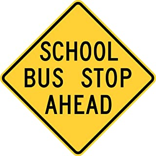 Traffic Signs - School Bus Stop Ahead, Prior to 2012 12 x 8 Aluminum Sign Street Weather Approved Sign 0.04 Thickness