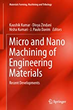 Micro and Nano Machining of Engineering Materials: Recent Developments (Materials Forming, Machining and Tribology) (English Edition)