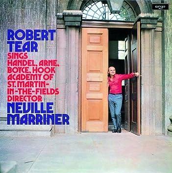 Robert Tear sings Handel, Arne & Boyce