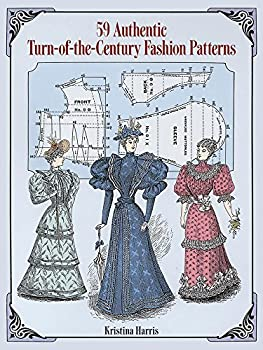 59 Authentic Turn-of-the-Century Fashion Patterns  Dover Fashion and Costumes