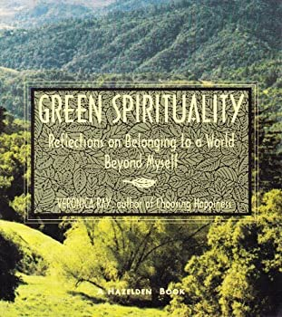 Green Spirituality: Reflections on Belonging to a World Beyond Myself 089486808X Book Cover