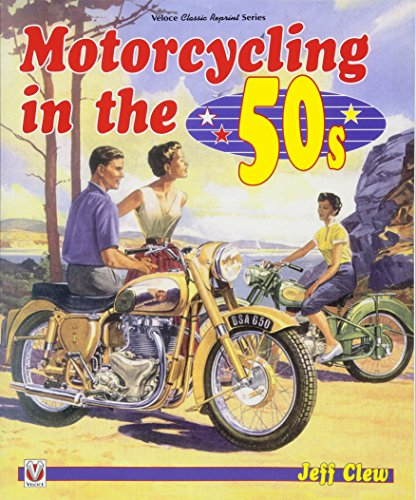 Motorcycling in the '50s (Veloce Classic Reprint)