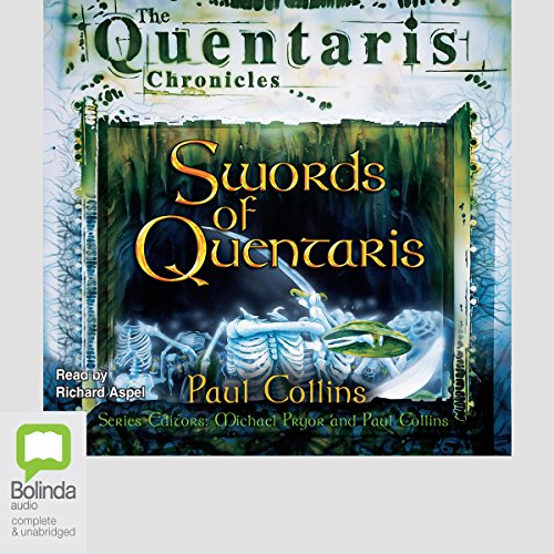 Swords of Quentaris     The Quentaris Chronicles              By:                                                                                                                                 Paul Collins                               Narrated by:                                                                                                                                 Richard Aspel                      Length: 3 hrs and 7 mins     1 rating     Overall 1.0