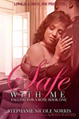 Safe With Me (Falling For A Rose Book 1) Kindle Edition