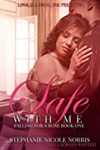 Safe With Me (Falling For A Rose Book 1)