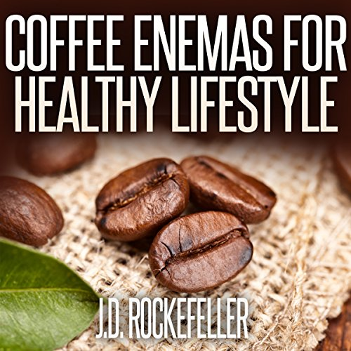 Coffee Enemas for Healthy Lifestyle cover art