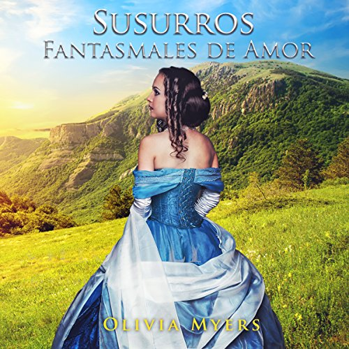 Romance Histórico: Susurros Fantasmales de Amor [Historical Romance: Ghostly Whispers of Love] audiobook cover art