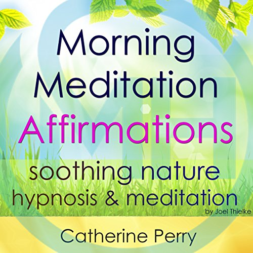 Morning Meditation Powerful Affirmations audiobook cover art