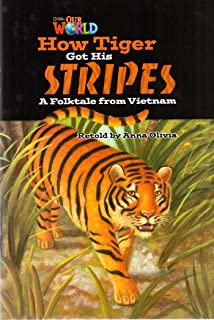 Our World Readers: How Tiger Got His Stripes: American English