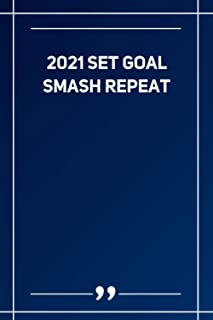 2021 Set Goal Smash Repeat: Blank Lined Notebook