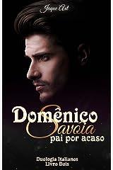DOMÊNICO SAVÓIA - PAI POR ACASO : Duologia italianos eBook Kindle