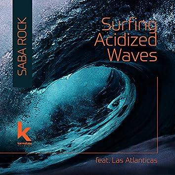 Surfing Acidized Waves