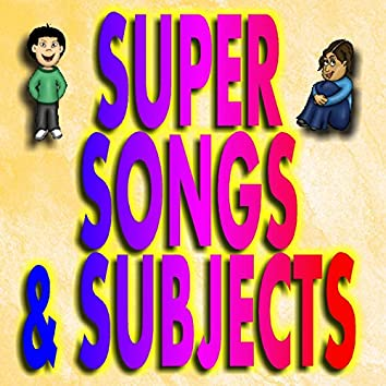 Super Songs & Subjects