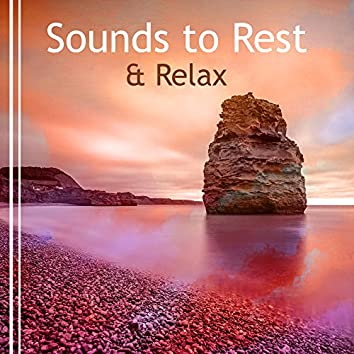 Sounds to Rest & Relax – New Age to Calm Down, Soothing Sounds to Relax, Peaceful Waves, Healing Therapy