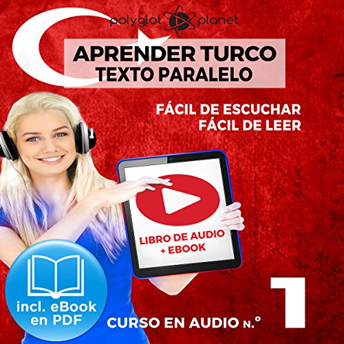Aprender Turco - Fácil de Leer - Fácil de Escuchar - Texto Paralelo: Curso en Audio No. 1 [Learn Turkish - Easy Reader - Easy Audio - Parallel Text: Audio Course No. 1] audiobook cover art
