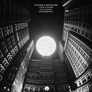 I Can't Escape feat Feli Ferraro (The Remixes)