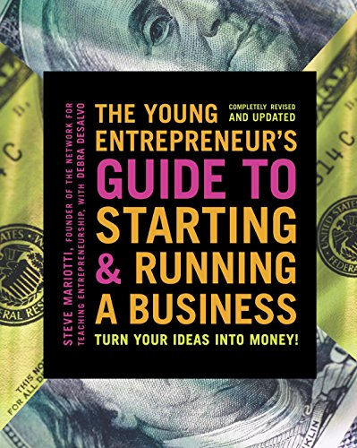 The Young Entrepreneur's Guide to Starting and Running a Business: Turn Your Ideas