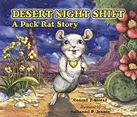Desert Night Shift: A Pack Rat Story 1891795325 Book Cover