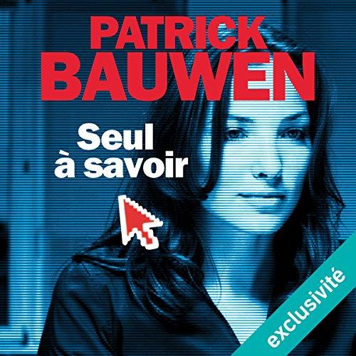 PATRICK BAUWEN - SEUL À SAVOIR [2017] [MP3 64KBPS]