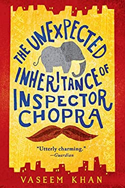 The Unexpected Inheritance of Inspector Chopra (A Baby Ganesh Agency Investigation Book 1)