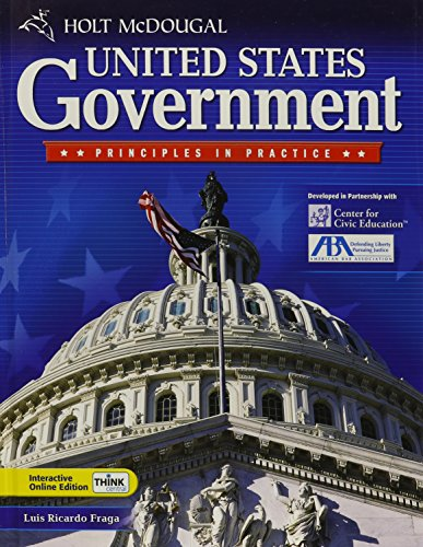 Holt McDougal United States Government: Principles in Practice: Student Edition 2010
