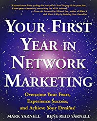 YOUR FIRST YEAR IN NETWORK MARKETING by Mark Yarnell