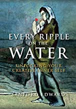 Every Ripple on the Water: Unlocking Your Creative Inner Self